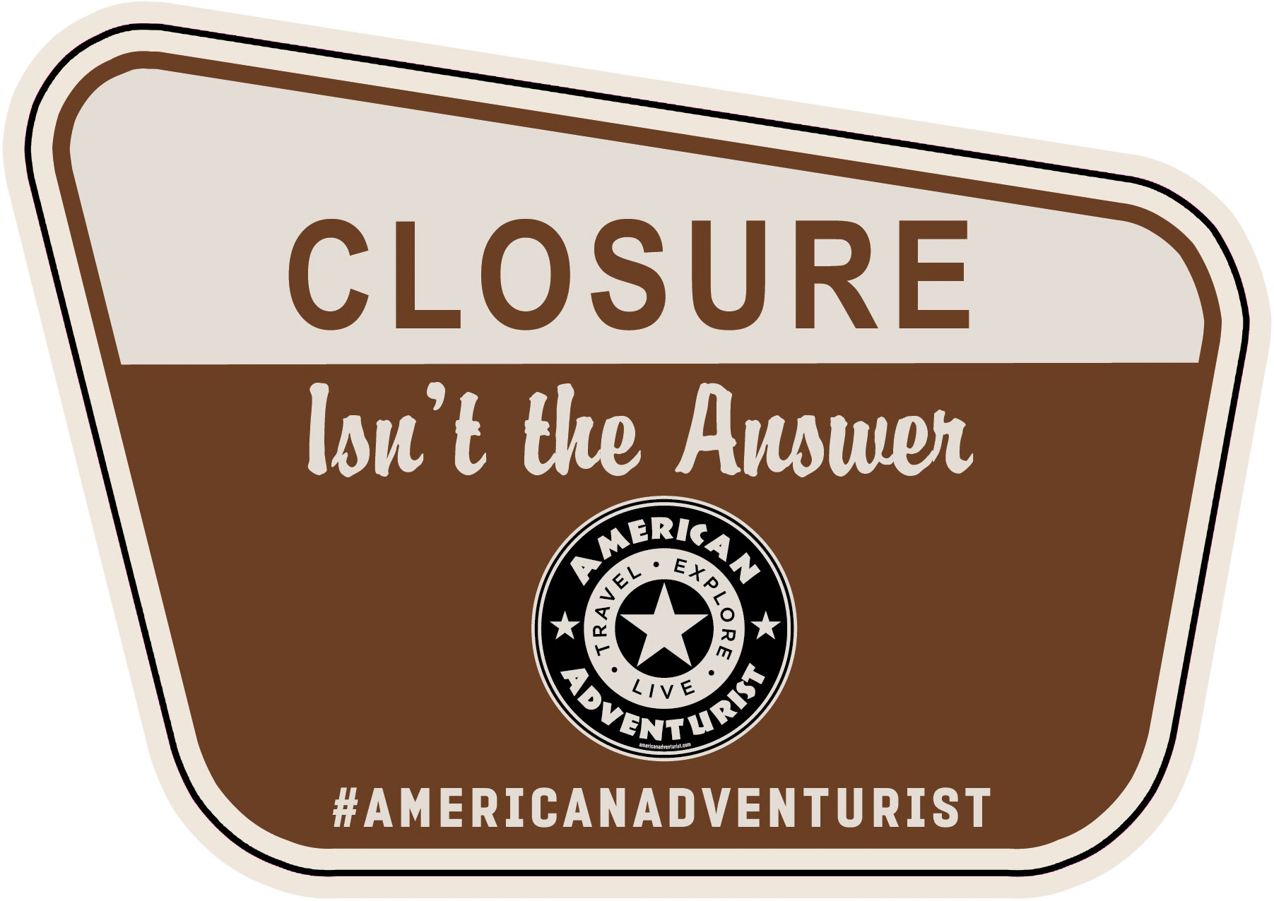 Closure Isn't the Answer - #AmericanAdventurist - Public land Use Logo